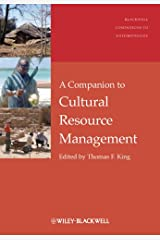 A Companion to Cultural Resource Management (Wiley Blackwell Companions to Anthropology Book 32) Kindle Edition