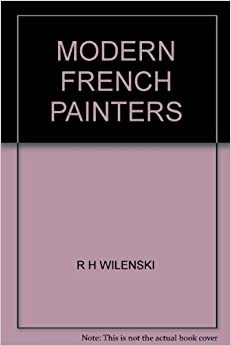 MODERN FRENCH PAINTERS