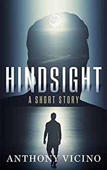 Hindsight: Bonus Short Story: Infidelity by [Vicino, Anthony]