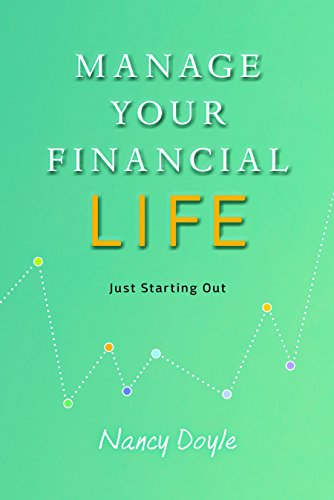 Manage Your Financial Life: Just Starting Out