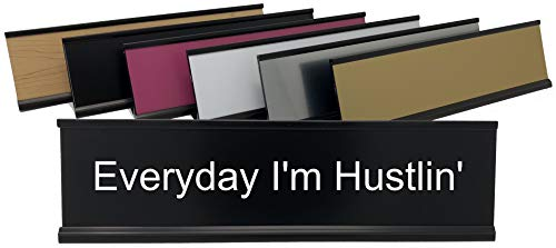 Everyday I'm Hustlin' - Lotsa Laughs Funny Desk Plate by Griffco Supply (Black w/White Text) by Griffco