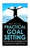 Practical Goal Setting, Mark Milotay, 1490395393