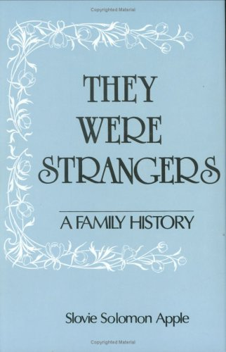 They Were Strangers: A Family History