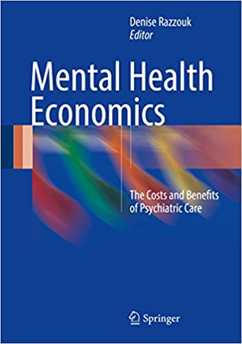 Mental Health Economics: The Costs and Benefits of Psychiatric Care