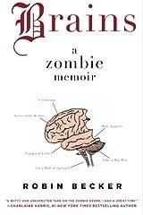 Brains: A Zombie Memoir Paperback