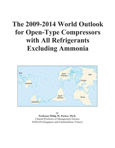 The 2009-2014 World Outlook for Open-Type Compressors with All Refrigerants Excluding Ammonia