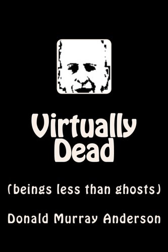 Virtually Dead: (beings less than ghosts) (Terrian Journals)