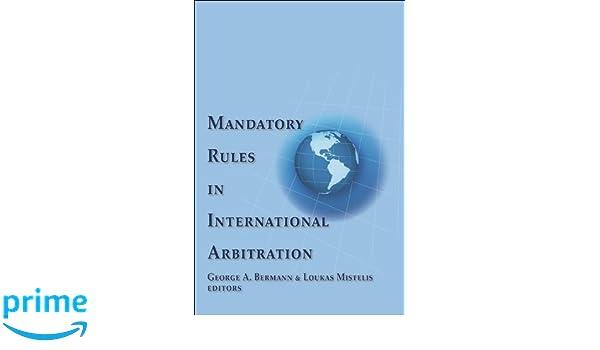Mandatory rules in international arbitration george a bermann mandatory rules in international arbitration george a bermann loukas mistelis loukas a mistelis 9781933833668 amazon books fandeluxe Images