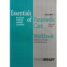 Workbook -- Essentials of Paramedic Care - CANADIAN ED., Vol. 1