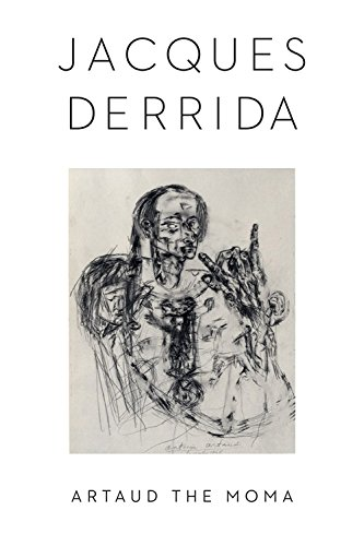 Artaud the Moma (Columbia Themes in Philosophy; Social Criticism; and the Arts)