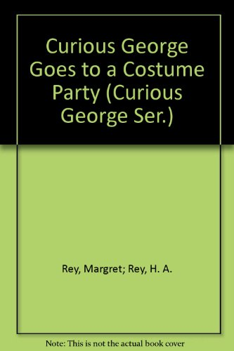 Curious George Goes to a Costume Party -