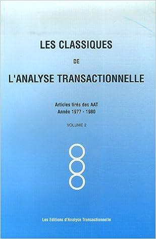 Read Online Les Classiques de l'analyse transactionnelle : Tome 2, Années 1977-1980 epub, pdf
