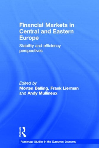 Financial Markets in Central and Eastern Europe: Stability and Efficiency (Routledge Studies in the European Economy)