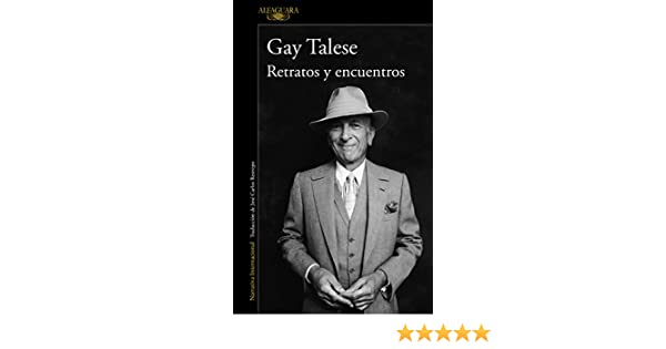 Amazon.com: Retratos y encuentros (Spanish Edition) eBook: Gay Talese: Kindle Store