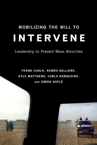 Mobilizing the Will to Intervene: Leadership to Prevent Mass Atrocities