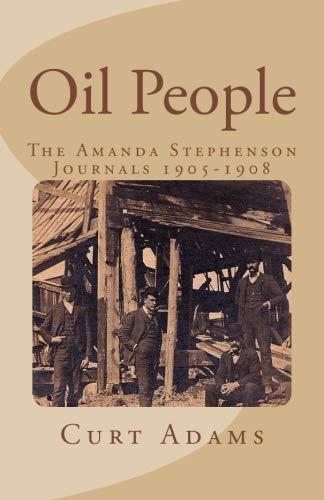Oil People: The Amanda Stephenson Journals 1905 -1908 (Volume 3)