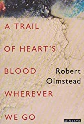 A Trail of Heart's Blood Wherever We Go