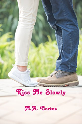 Kiss Me Slowly by [Cortez, M. A.]