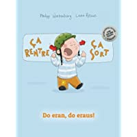 Ça rentre, ça sort ! Do eran, do eraus!: Un livre d'images pour les enfants (Edition bilingue français-luxembourgeois)