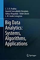 Big Data Analytics: Systems, Algorithms, Applications Front Cover
