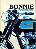 Bonnie : The Development History of the Triumph Bonneville, Nelson, John, 0854292578