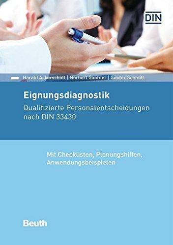 Eignungsdiagnostik: Qualifizierte Personalentscheidungen nach DIN 33430 Mit Checklisten, Planungshilfen, Anwendungsbeispielen (Beuth Kommentar)