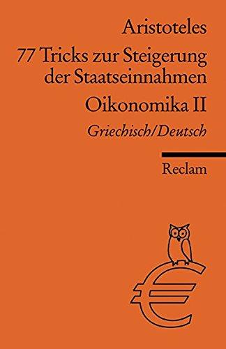 77 Tricks zur Steigerung der Staatseinnahmen Oikonomika. 2. Buch