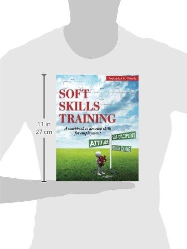 Soft Skills Training: A Workbook to Develop Skills for Employment ...