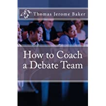 How to Coach a Debate Team (Volume 1)