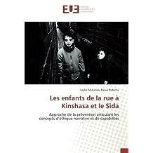 Les enfants de la rue à Kinshasa et le Sida: Approche de la prévention articulant les concepts d'éthique narrative et de capabilités