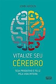 Vitalize seu cérebro: Seja produtivo e feliz