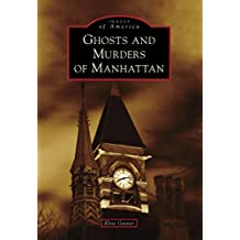 Ghosts and Murders of Manhattan (Images of America)