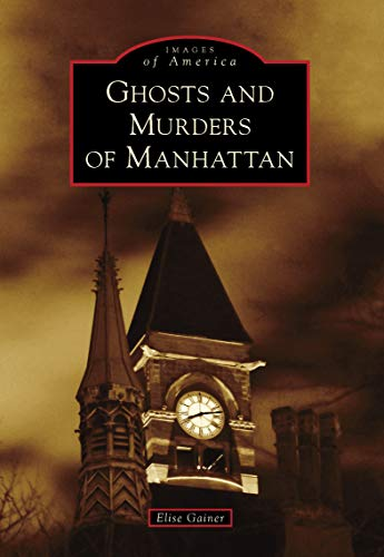 Ghosts and Murders of Manhattan (Images of America) -