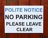 NO PARKING POLITE NOTICE Rigid Sign (297mm x 210mm)