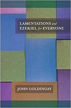 Lamentations and Ezekiel for Everyone (For Everyone Series: Old Testament)