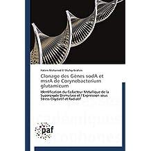 Clonage des Gènes sodA et msrA de Corynebacterium glutamicum: Identification du Cofacteur Métallique de la Superoxyde Dismutase et l'Expression sous Stress Oxydatif et Radiatif