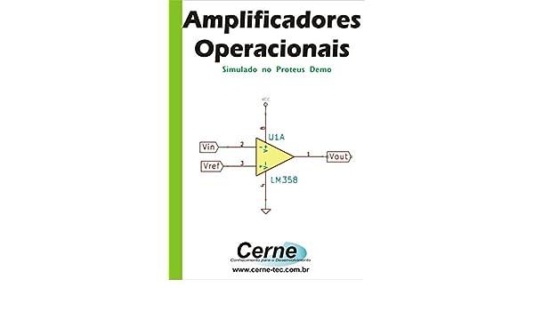 Amazon.com: Amplificadores Operacionais Simulado no Proteus DEMO (Portuguese Edition) eBook: Vitor Amadeu Souza: Kindle Store
