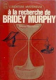 A la recherche de Bridey Murphy par Morey Bernstein