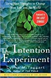Intention Experiment: Using Your Thoughts to Change Your Life and the World by Lynne McTaggart