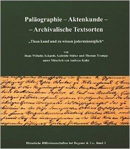 Paläographie - Aktenkunde - Archivalische Textsorten: