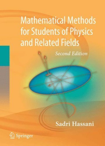 Mathematical Methods: For Students of Physics and Related Fields (Lecture Notes in Physics) by Sadri Hassani (2008-10-27)