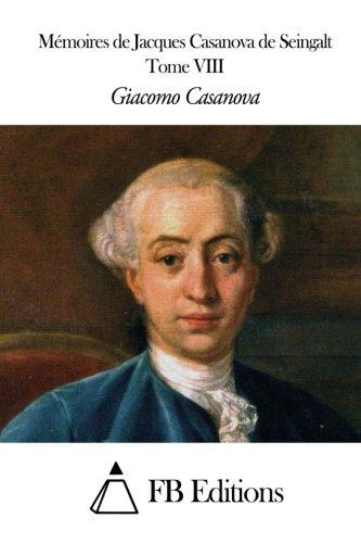 Download Mémoires de J. Casanova de Seingalt - Tome VIII (French Edition) pdf epub