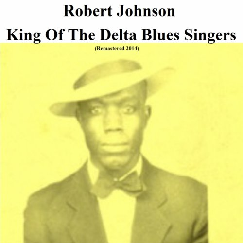 King of the Delta Blues Singer...