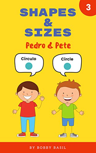 Shapes & Sizes: Learn Basic Shapes Book for Preschool in Spanish and English (Pedro & Pete Spanish Kids 3) ()