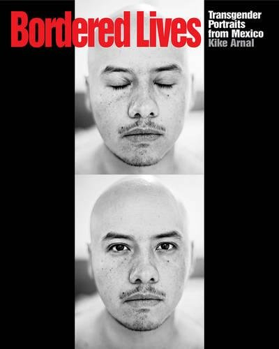 Bordered Lives: Transgender Portraits from Mexico PDF