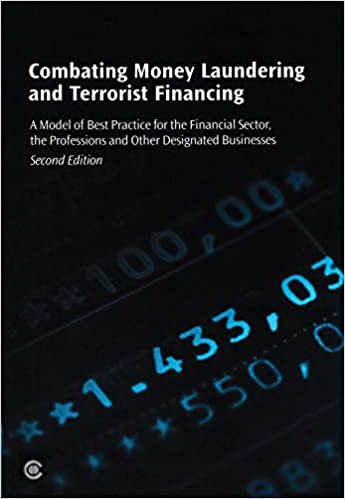 Combating Money Laundering and Terrorist Financing: A Model of Best Practice for the Financial Sector, the Professions and Other Designated Businesses (Second Edition) (Economic Paper)