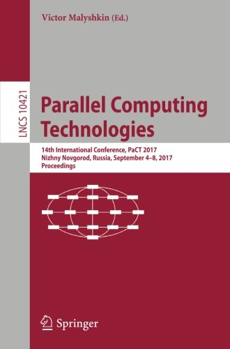 Download Parallel Computing Technologies: 14th International Conference, PaCT 2017, Nizhny Novgorod, Russia, September 4-8, 2017, Proceedings (Lecture Notes in Computer Science) ebook