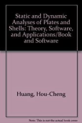 Static and Dynamic Analyses of Plates and Shells: Theory, Software, and Applications/Book and Software