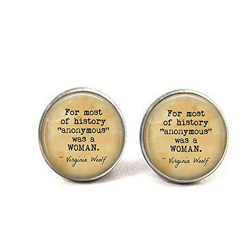 Virginia Woolf Quote - for Most of History, Anonymous was a Woman - Literary Earrings - Literature Jewelry - Gift Writer