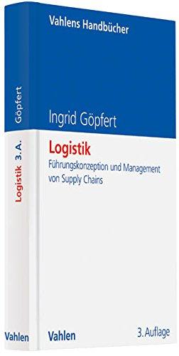 Logistik: Führungskonzeption und Management von Supply Chains (Vahlens Handbücher der Wirtschafts- und Sozialwissenschaften)